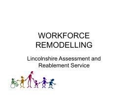 Reablement Workforce Remodelling - Kim Hughes (ppt