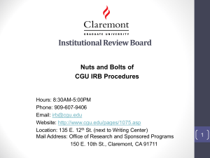 Institutional Review Board Nuts and Bolts of CGU IRB Procedures