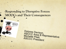 Responding to Disruptive Forces-MOOCs and Their