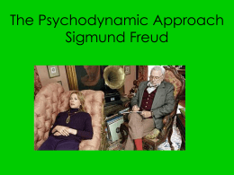 The Psychodynamic Approach Sigmund Freud