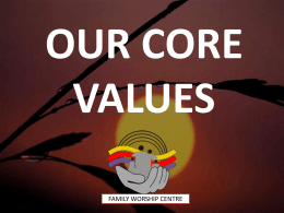 CORE VALUES - Family Worship Centre