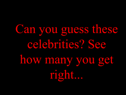 Can you guess these celebrities? See how many you get right