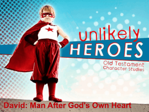 David: Man After God`s Own Heart