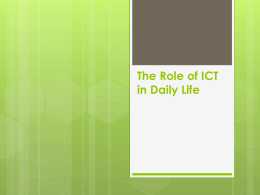 The Role of ICT in Daily Life Peranan TIK