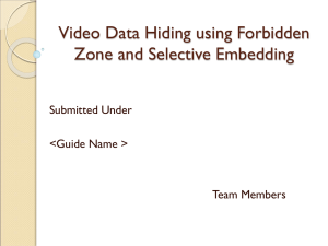 Video Data Hiding using Forbidden Zone and