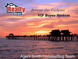 As Your VIP Buyer Agent…