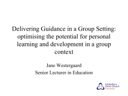 Delivering Guidance in a Group Setting: optimising the potential for