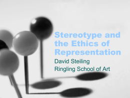 Presentation on Stereotype and the Ethics of Representation.