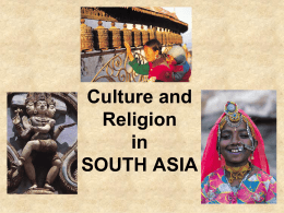 Cultures and Religions SOUTH ASIA