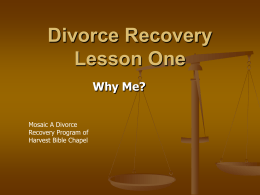 Divorce Recovery Lesson One Why Me?