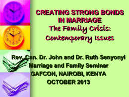 CREATING STRONG BONDS IN MARRIAGE The Family