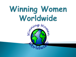 View the presentation - Winning Women Worldwide