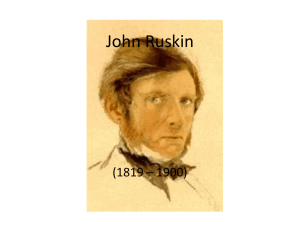 Ruskin admired not only Gothic style, but the medieval society that