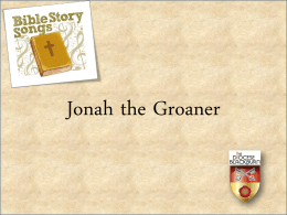 Jonah the groaner