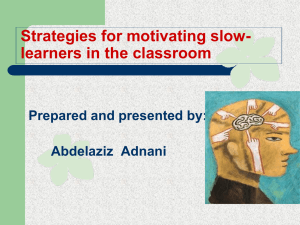Motivating slow learners ( By Mr.Molai A. Aziz )