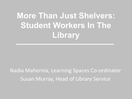 More than just shelvers: Student workers in the