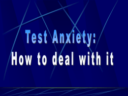 You probably have test anxiety if you answer YES to four or more of