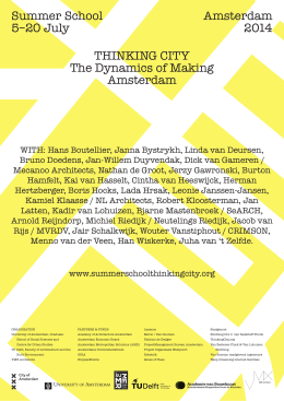 Amsterdam 2014 Summer School 5–20 July THINKING CITY The