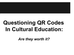 Questioning QR Codes In Cultural Education