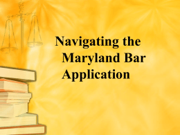 Maryland Bar Application Presentation