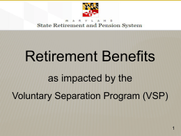 Voluntary Separation Program - Maryland State Retirement and