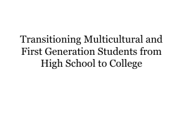 Transitioning Multicultural and First Generation Students from High