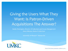 Giving the Users What They Want: Is Patron