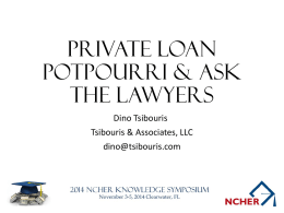 Private Loan Potpourri & Ask the Lawyers