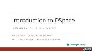 Introduction to DSpace - Texas Digital Library