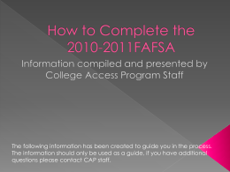 PowerPoint Presentation - How to Complete the FAFSA