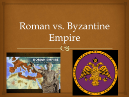 Roman vs. Byzantine Empire