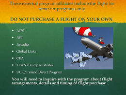 These external program affiliates include the flight for semester
