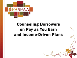Counseling Borrowers on Pay as You Earn and Income