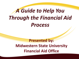 FINANCIAL AID PRESENTATION - Midwestern State University