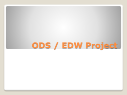ODS (Operational Data Store) and EDW
