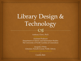 Library Design & Technology. - The University of North Carolina at