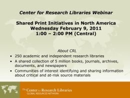 Slides only - Center for Research Libraries