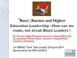 *Race*, Racism and Higher Education Leadership: How can we
