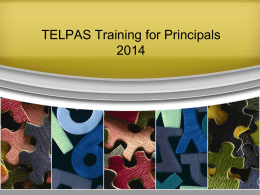 2014 TELPAS Principal Training - Killeen Independent School District