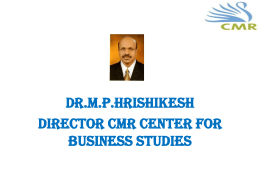 DR.MPHRISHIKESH Director cmr center for business studies
