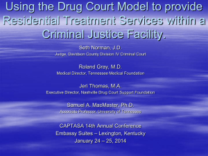 Using the Drug Court Model to Provide Residential