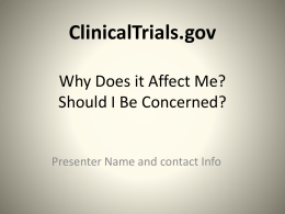 Overview of Clinicaltrials.gov (Benefits & Burdens?)
