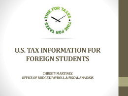 U.S. TAX information for FOREIGN STUDENTs Christy Martinez