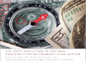 The Next Evolution in Defined Contribution Retirement Plan Design