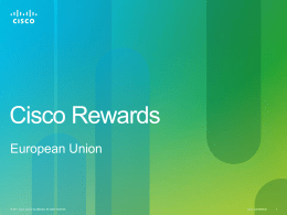 Cisco ® Rewards is an individual loyalty program that rewards