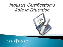 Industry Certification`s Role in Education