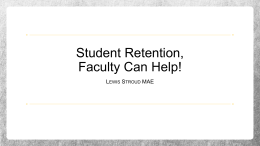 Student Retention, Faculty Can Help!