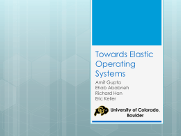 Towards Elastic Operating Systems