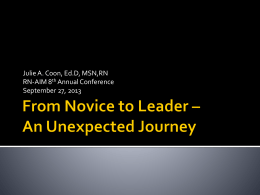 From Novice to Leader * An Unexpected Journey