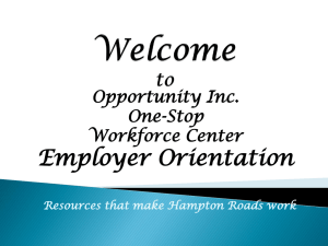 Opportunity Inc. One-Stop Workforce Center Employer Orientation